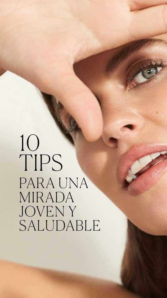 10 Tips para una Mirada Joven y Saludable